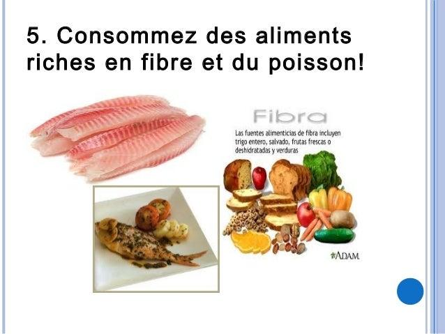 5. Consommez des alimentsriches en fibre et du poisson!