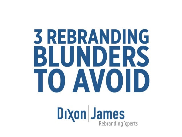 Dixon|James -- 3 Rebranding Blunders to Avoid