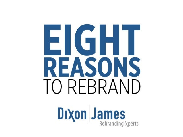 Dixon|James Communications - 8 Reasons to Rebrand