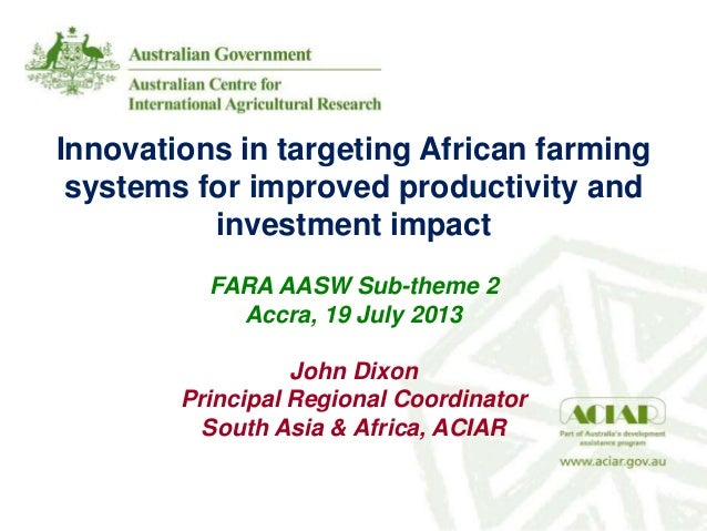 Innovations in targeting African farming systems for improved productivity and investment impact FARA AASW Sub-theme 2 Acc...