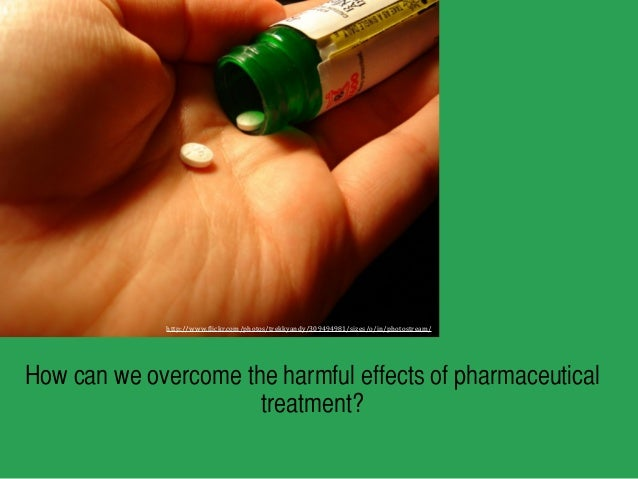 http://www.(lickr.com/photos/trekkyandy/309494981/sizes/o/in/photostream/  How can we overcome the harmful effects of phar...