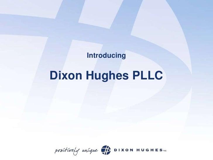 Introducing   Dixon Hughes PLLC