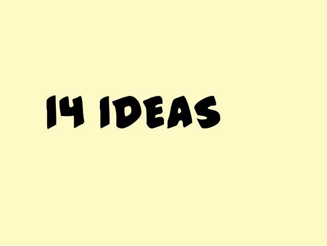 14 IDEAS