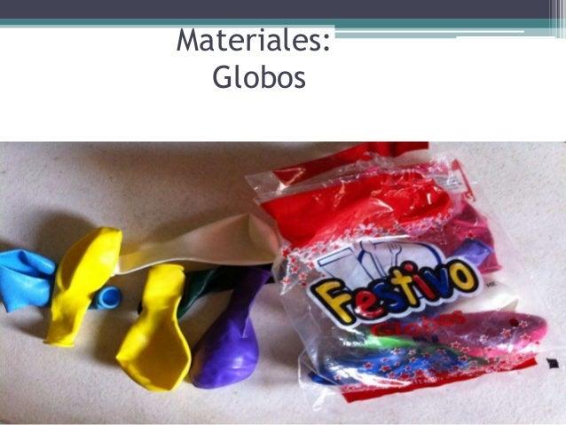 Materiales:  Globos