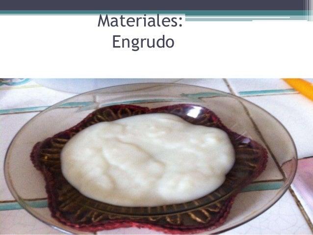 Materiales:  Engrudo