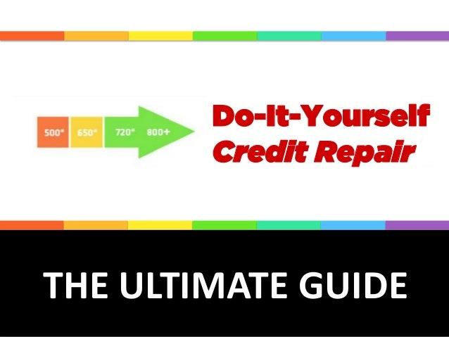 How to repair your credit on your own diy guide the ultimate guide do it yourself credit repair solutioingenieria Images