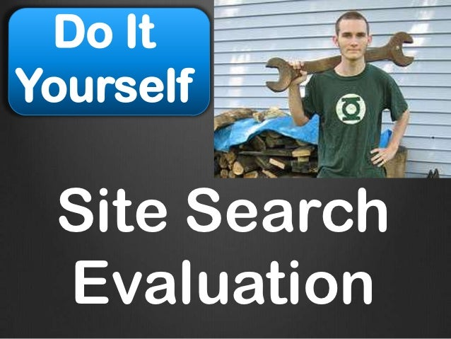 Do ItYourself Site Search Evaluation