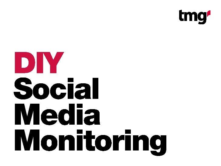 DIY Social Media Monitoring Slide 1