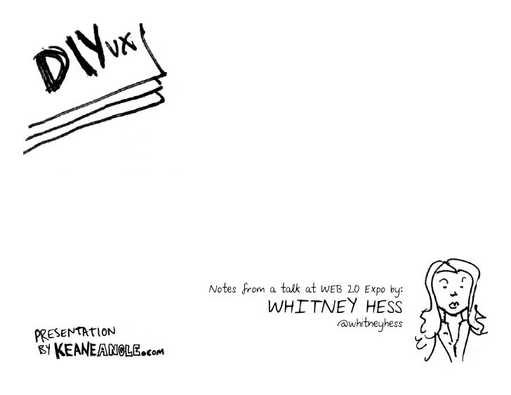 Notes from a talk at WEB 2.0 Expo by:            WHITNEY HESS                         @whitneyhess