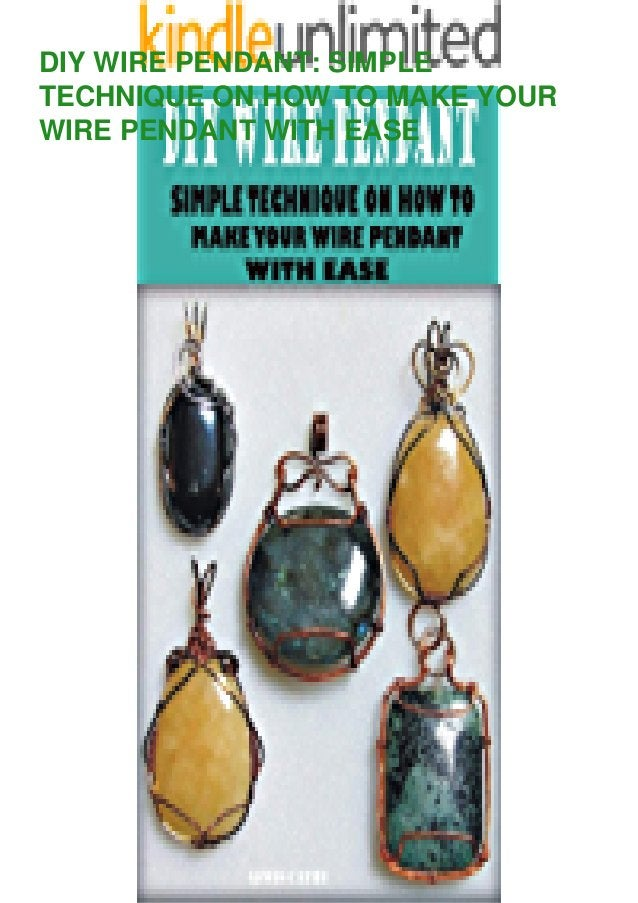 DIY WIRE PENDANT: SIMPLE TECHNIQUE ON HOW TO MAKE YOUR WIRE PENDANT WITH EASE