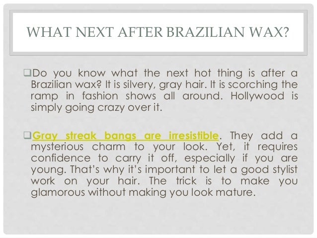 Diy brazilian wax gray streak bangs diary of a fashion freak 9 638g how to do brazilian bikini wax at home solutioingenieria Choice Image