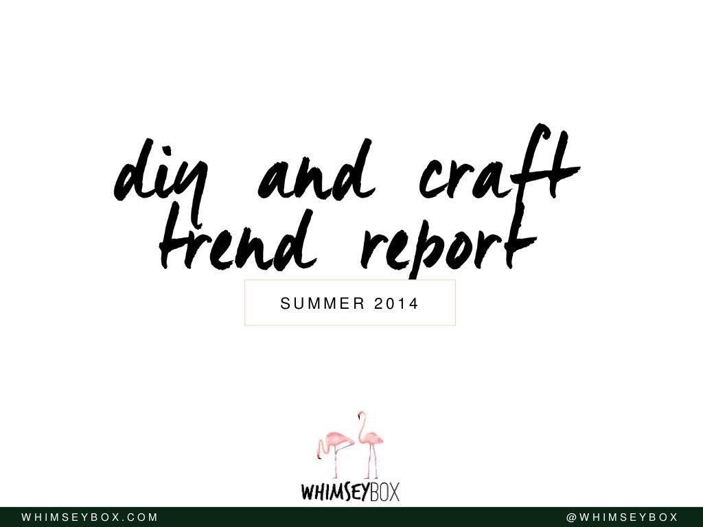 The Whimseybox DIY + Craft Trend Report - Summer 2014