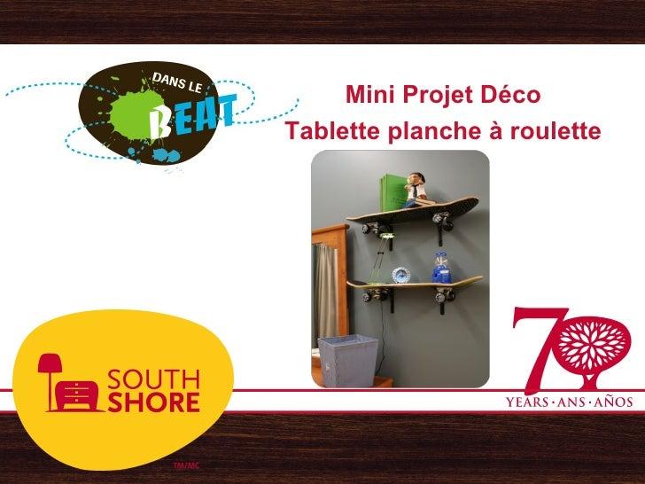 Mini Projet Déco Tablette planche à roulette
