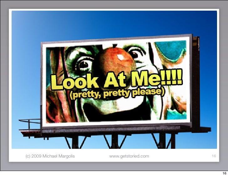 (c) 2009 Michael Margolis   www.getstoried.com   16                                                          16