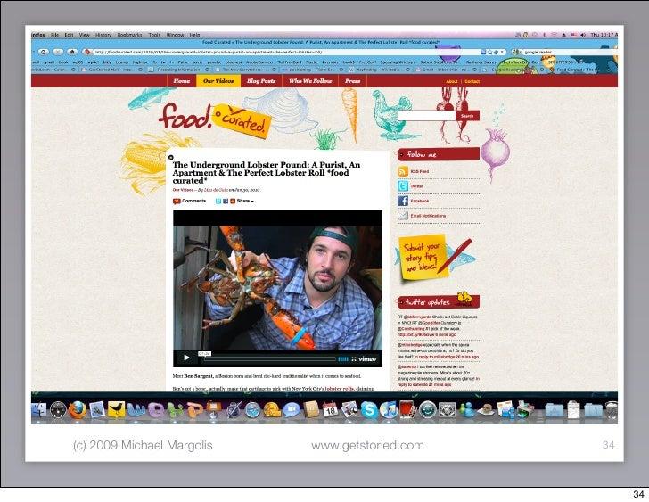 (c) 2009 Michael Margolis   www.getstoried.com   34                                                          34