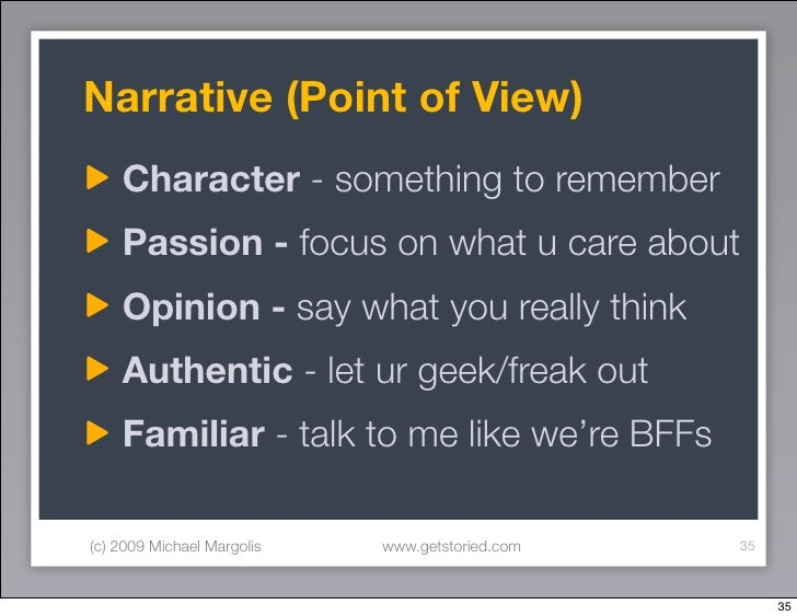 Narrative (Point of View)     Character - something to remember     Passion - focus on what u care about     Opinion - say...