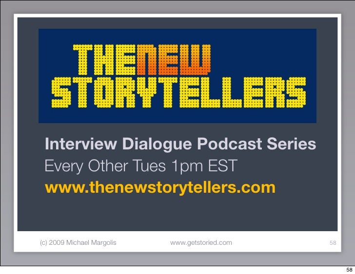 Interview Dialogue Podcast Series  Every Other Tues 1pm EST  www.thenewstorytellers.com   (c) 2009 Michael Margolis   www....