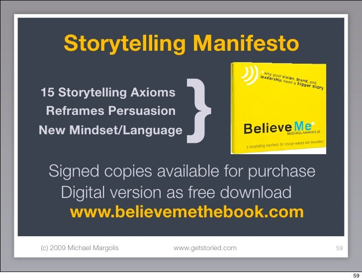 Storytelling Manifesto  15 Storytelling Axioms  Reframes Persuasion New Mindset/Language           }   Signed copies avail...