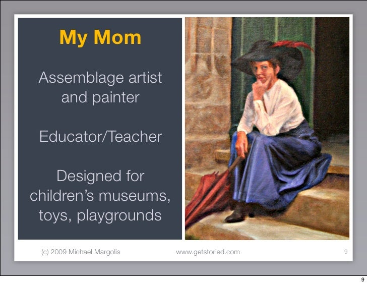 My Mom  Assemblage artist     and painter   Educator/Teacher      Designed for children's museums,  toys, playgrounds   (c...