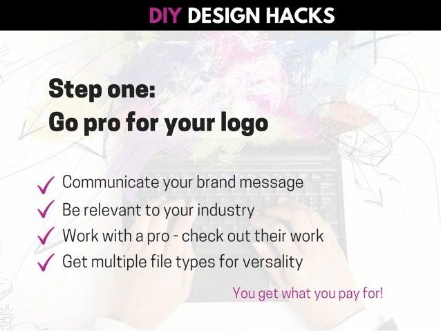 #DIYDesign Hacks: How To Design Stunning Images Yourself Slide 4