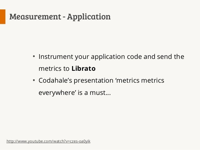 """Measurement - Infrastructure  Add Librato collectors (collectd, ...) to get additional """"free"""" metrics Integrate cloudwatch..."""