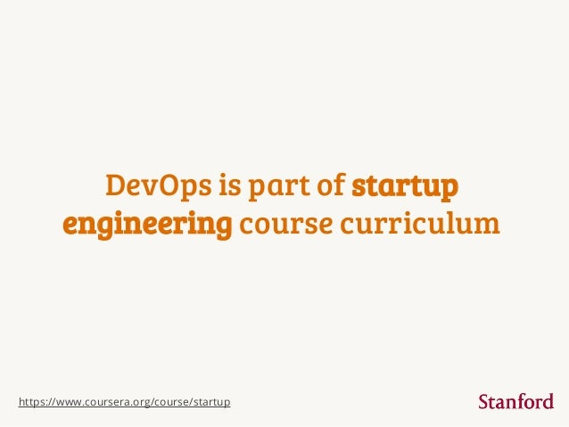 DevOps is part of startup engineering course curriculum  https://www.coursera.org/course/startup