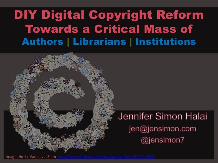 DIY Digital Copyright Reform     Towards a Critical Mass of        Authors | Librarians | InstitutionsImage: Horia Varlan ...