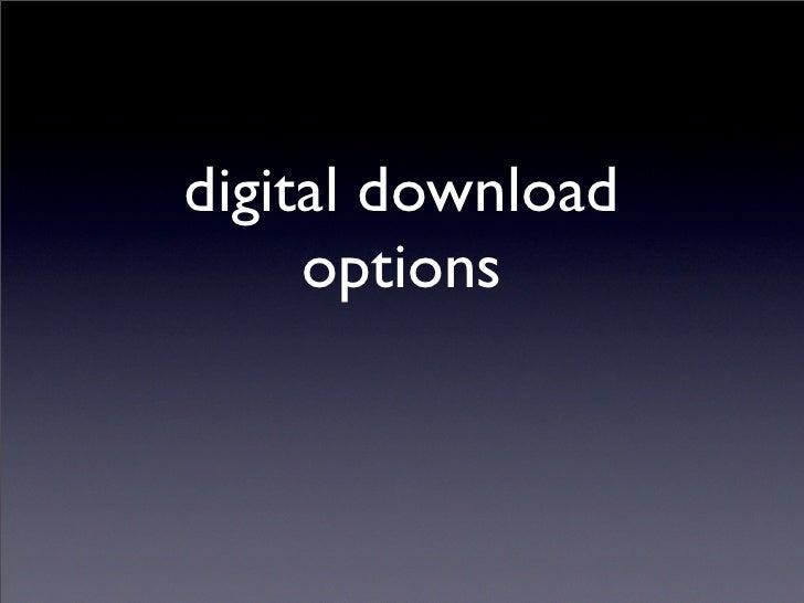 digital download      options