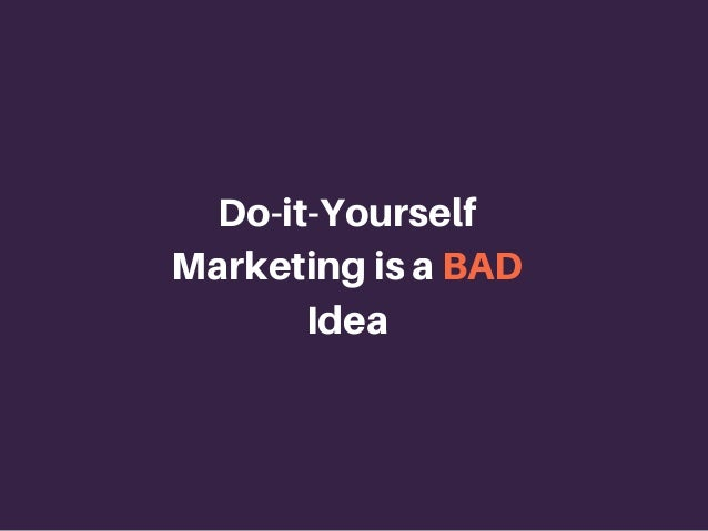 The truth about diy marketing for small business do it yourself marketingisabad idea solutioingenieria Image collections