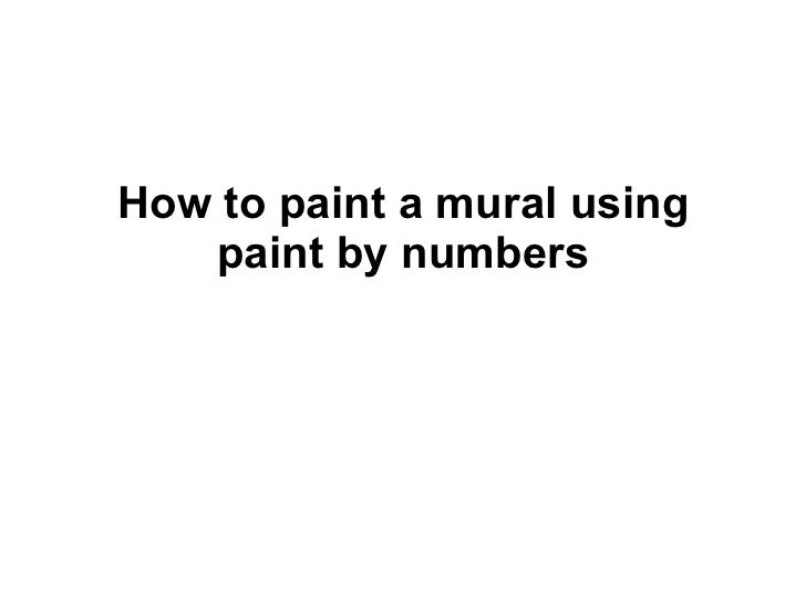 How to paint a mural using paint by numbers