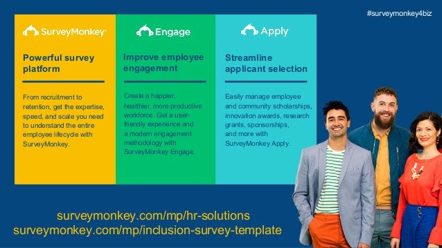 22 Powerful survey platform Improve employee engagement Streamline applicant selection From recruitment to retention, get ...