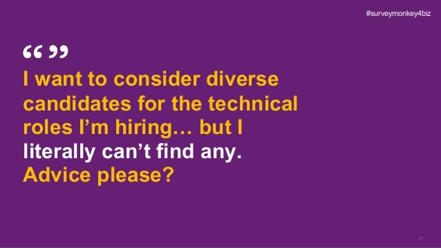 17 I want to consider diverse candidates for the technical roles I'm hiring… but I literally can't find any. Advice please...