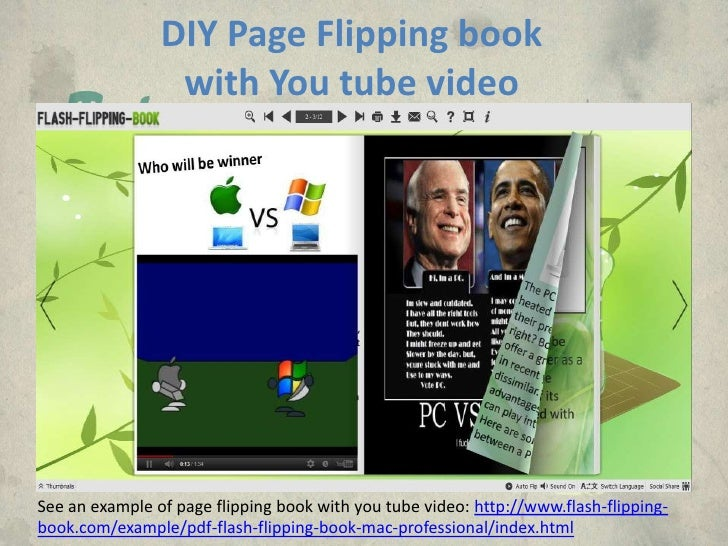 DIY Page Flipping book                 with You tube videoSee an example of page flipping book with you tube video: http:/...