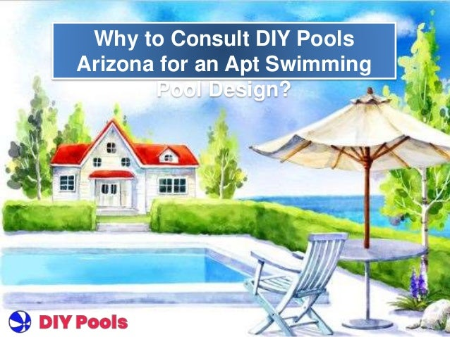 Why to Consult DIY Pools Arizona for an Apt Swimming Pool ...