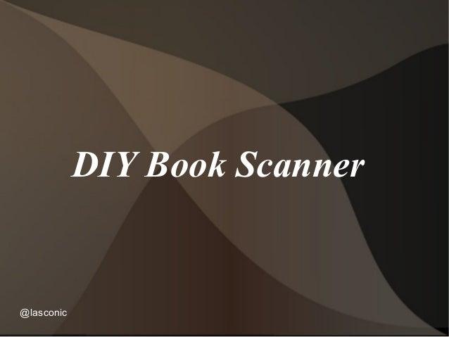 DIY Book Scanner@lasconic