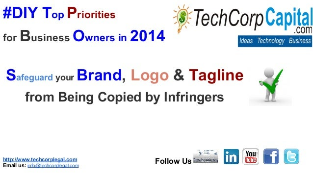 http://www.techcorplegal.com Email us: info@techcorplegal.com Follow Us #DIY Top Priorities for Business Owners in 2014 Sa...