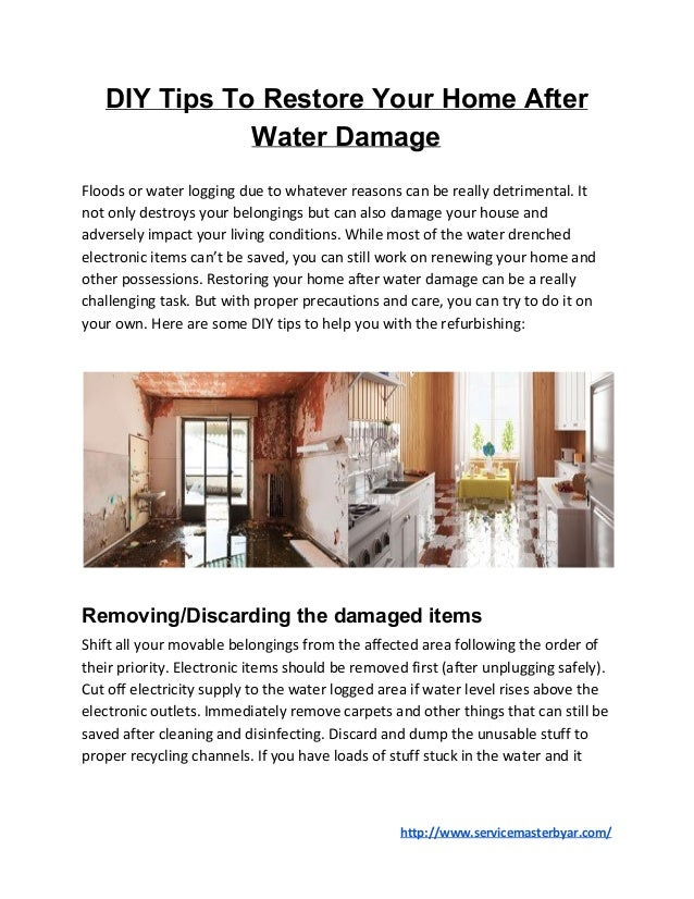 DIY Tips To Restore Your Home After Water Damage Floods or water logging due to whatever reasons can be really detrimental...