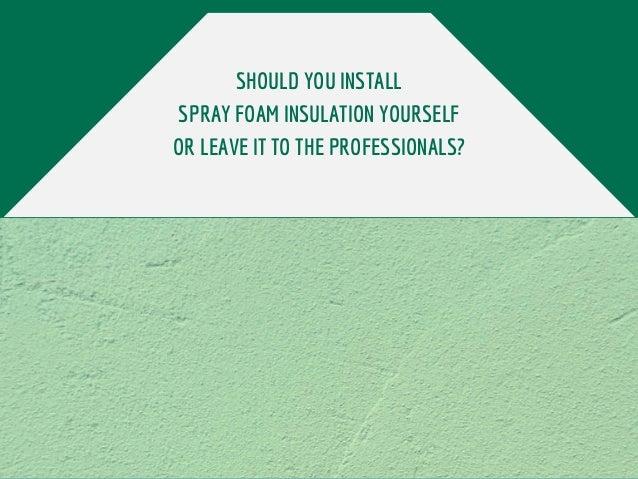 Diy vs professional spray foam insulation diy vs professional spray foam insulation 2 solutioingenieria Gallery