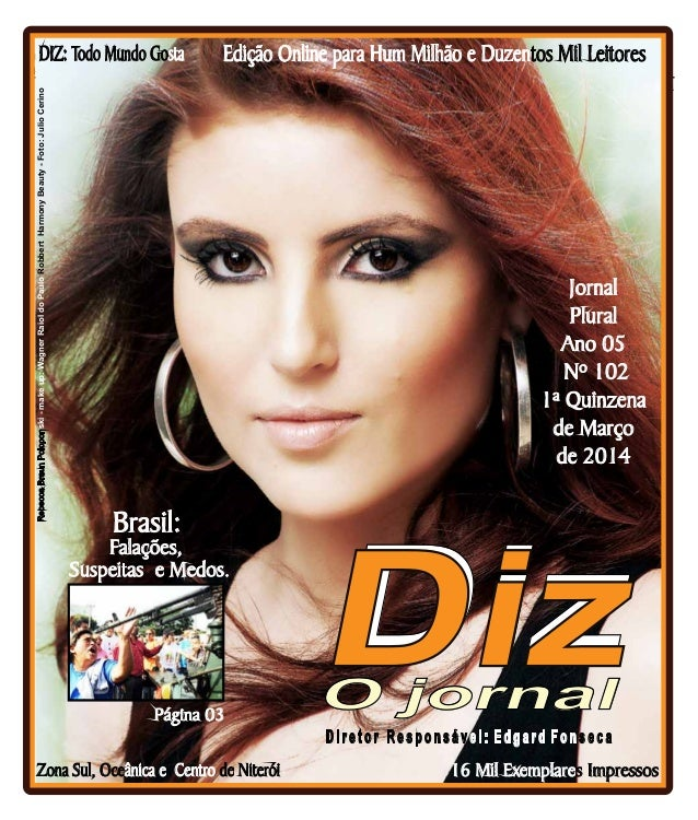 www.dizjornal.com Niterói 14/03 a 29/03/14 DIZ: Todo Mundo Gosta Edição Online para Hum Milhão e Duzentos Mil Leitores D i...