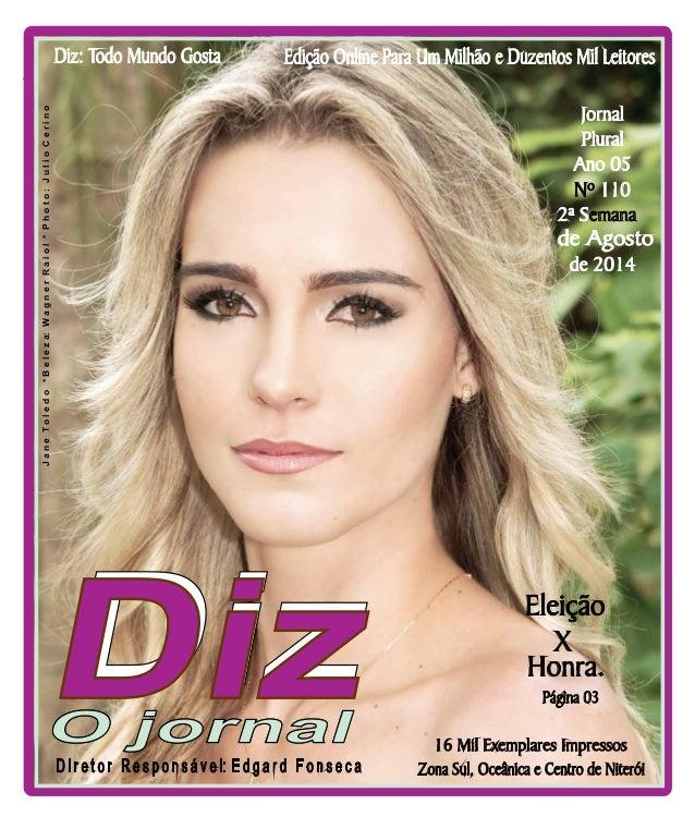 Niterói 08/08 a 15/08/13 www.dizjornal.com Edição Online Para Um Milhão e Duzentos Mil LeitoresDiz: Todo Mundo Gosta Zona ...