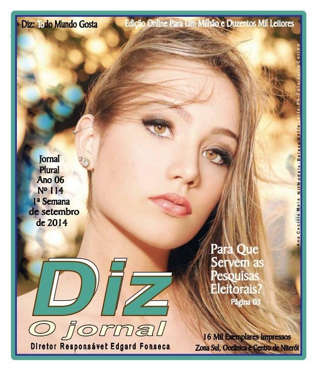 Edição Online Para Um Milhão e Duzentos Diz: Todo Mundo Gosta Mil Leitores  Niterói  06/09 a 13/09/13  www.dizjornal.com  ...