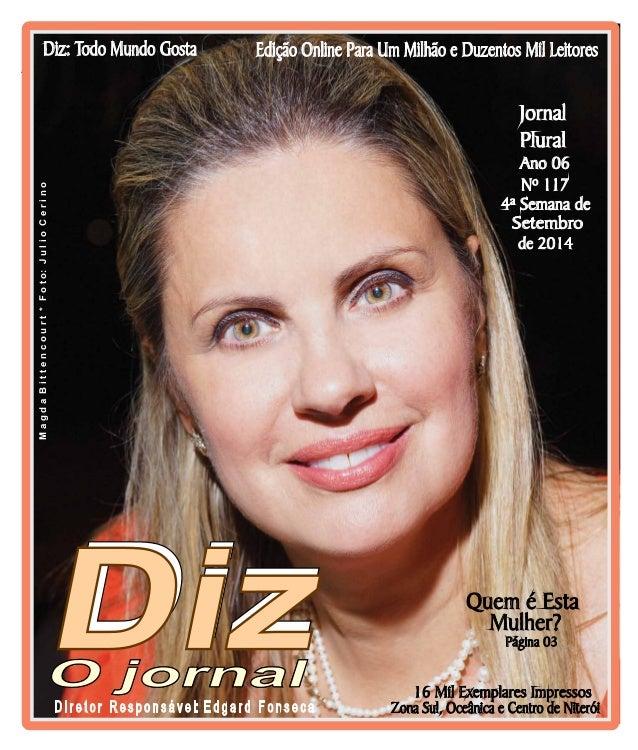 Niterói 20/09 a 27/09/13 www.dizjornal.com Edição Online Para Um Milhão e Duzentos Mil LeitoresDiz: Todo Mundo Gosta Zona ...