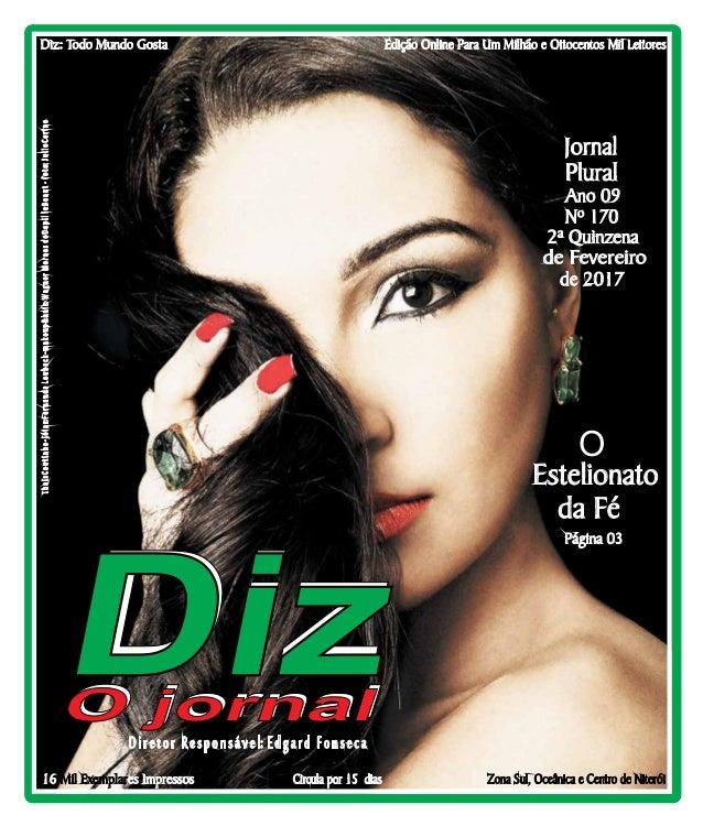 Niterói 22/02/17 a 11/03/17 www.dizjornal.com Diretor Responsável: Edgard Fonseca Circula por 15 dias Diz: Todo Mundo Gost...