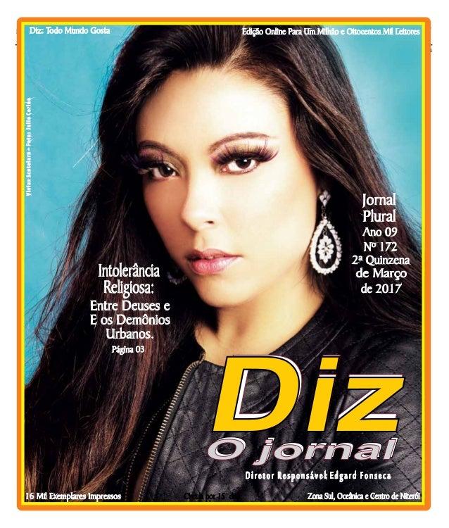 Niterói 24/03 a 08/04/17 www.dizjornal.com Diretor Responsável: Edgard Fonseca Circula por 15 dias Diz: Todo Mundo GostaVi...