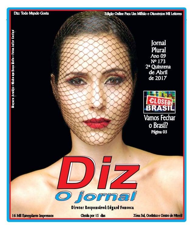 Niterói 21/04 a 06/05/17 www.dizjornal.com Diretor Responsável: Edgard Fonseca Circula por 15 dias Diz: Todo Mundo GostaMa...