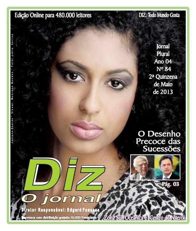 Niterói25/05 a 08/06/13www.dizjornal.comDIZ: Todo Mundo GostaEdição Online para 480.000 leitoresD i r e t o r R e s p o n ...