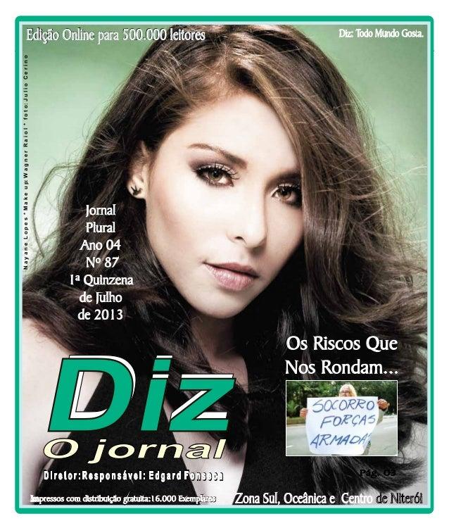 Niterói 15/07 a 27/07/13 www.dizjornal.com Jornal Plural Ano 04 Nº 87 1ª Quinzena de Julho de 2013 Edição Online para 500....