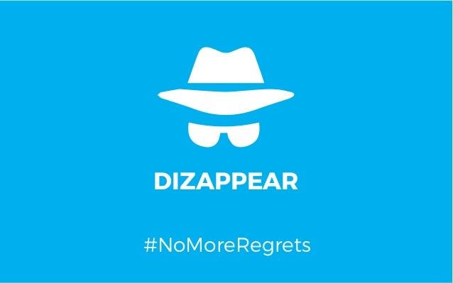 DIZAPPEAR #NoMoreRegrets