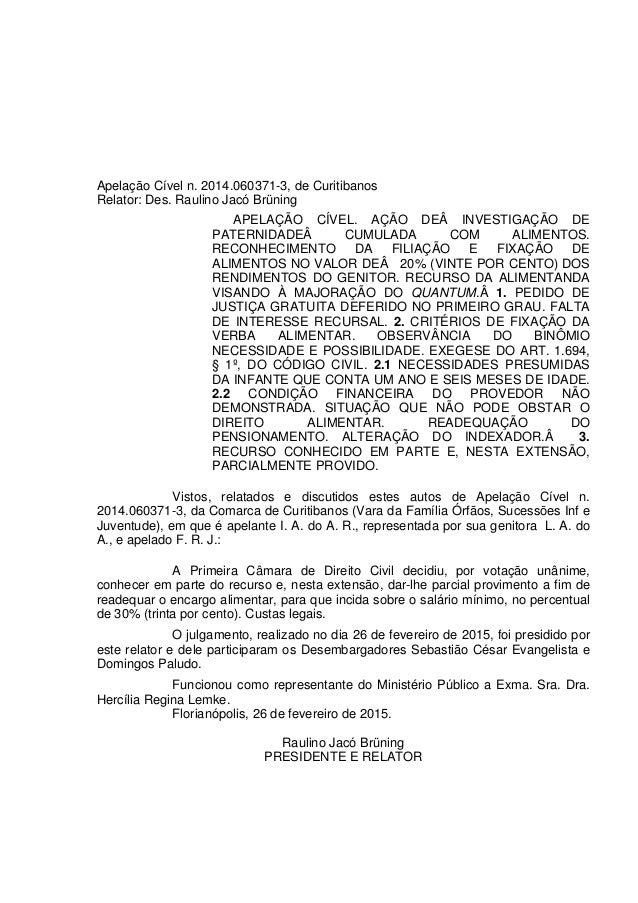 Apelação Cível n. 2014.060371-3, de Curitibanos Relator: Des. Raulino Jacó Brüning APELAÇÃO CÍVEL. AÇÃO DEÂ INVESTIGAÇÃO D...