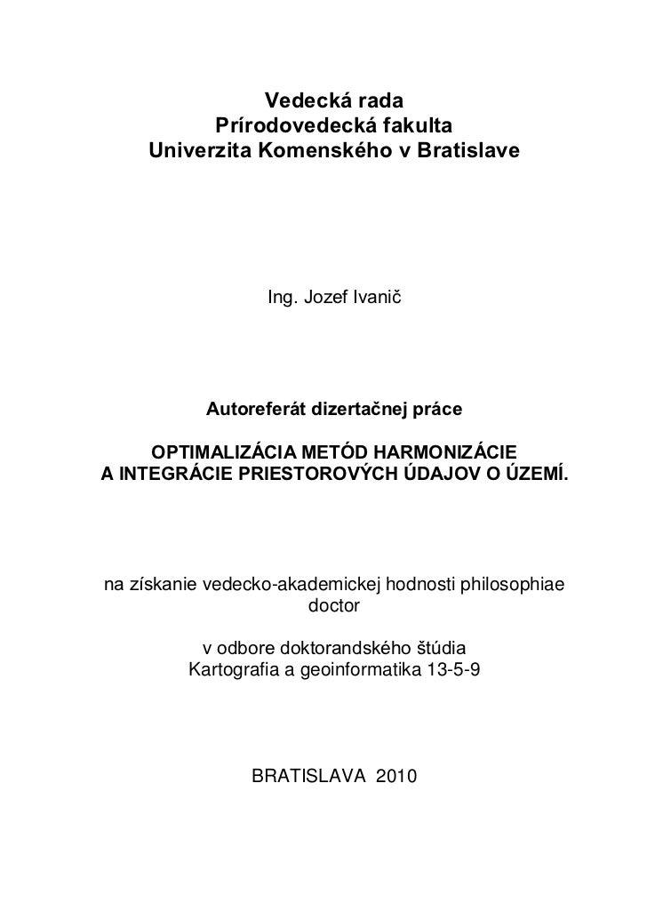 Vedecká rada           Prírodovedecká fakulta     Univerzita Komenského v Bratislave                  Ing. Jozef Ivanič   ...